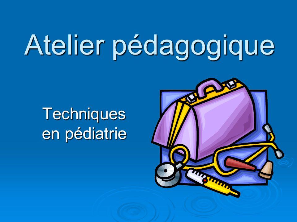Atelier pédagogique Techniques en pédiatrie