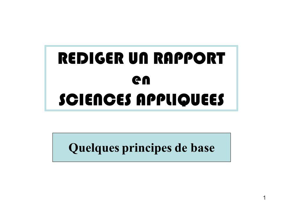 1 REDIGER UN RAPPORT en SCIENCES APPLIQUEES Quelques principes de base