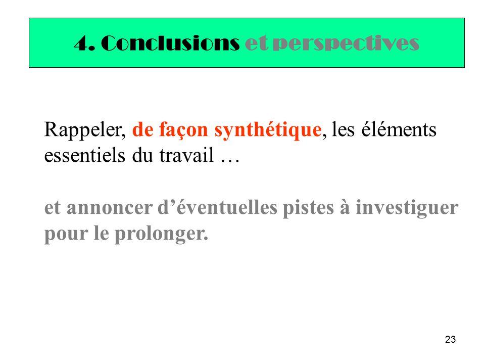 23 4. Conclusions et perspectives Rappeler, de façon synthétique, les éléments essentiels du travail … et annoncer d'éventuelles pistes à investiguer