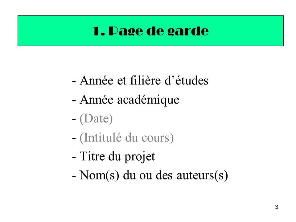 14 3.2.Forme (1) -Etre attentif à l'orthographe et aux règles grammaticales de la langue utilisée.