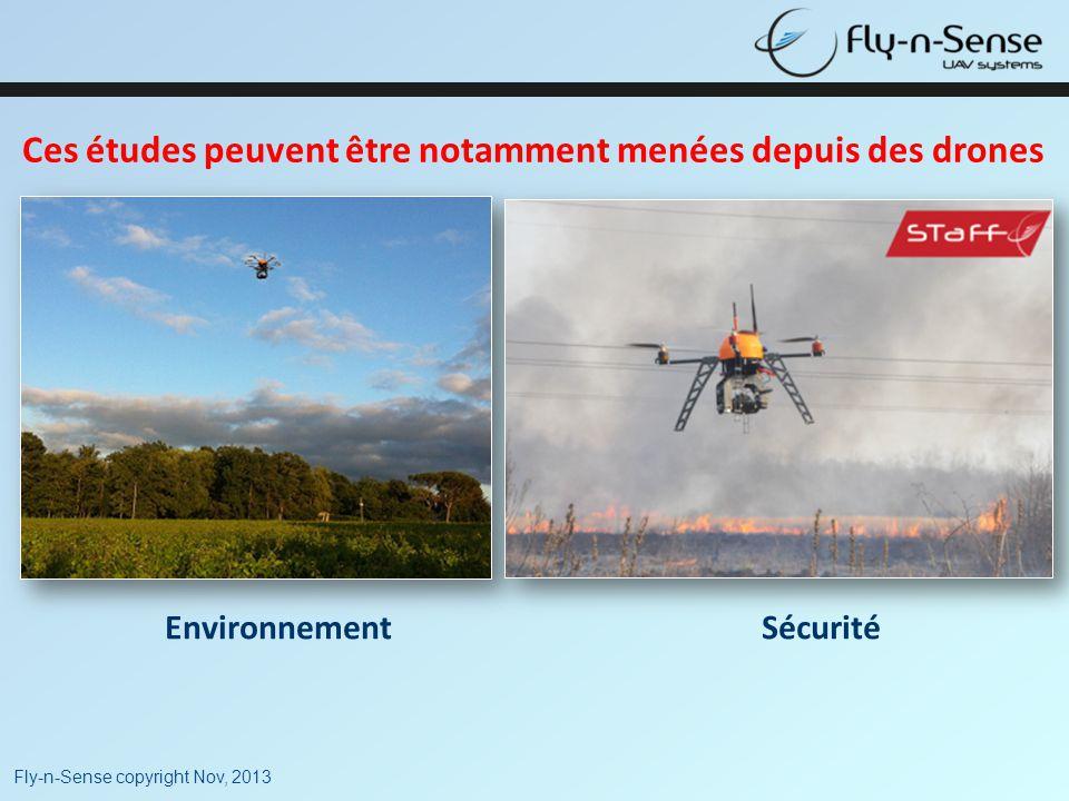 Fly-n-Sense copyright Nov, 2013 Ces études peuvent être notamment menées depuis des drones EnvironnementSécurité