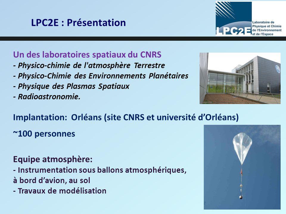 LPC2E : Présentation Un des laboratoires spatiaux du CNRS - Physico-chimie de l'atmosphère Terrestre - Physico-Chimie des Environnements Planétaires -
