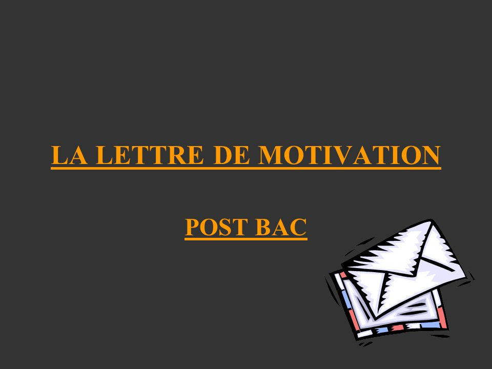 LA LETTRE DE MOTIVATION POST BAC