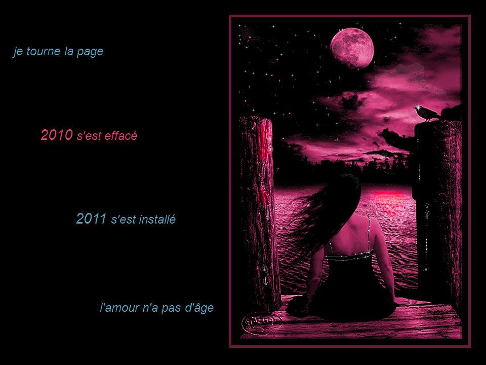 je tourne la page 2010 s est effacé 2011 s est installé l amour n a pas d âge