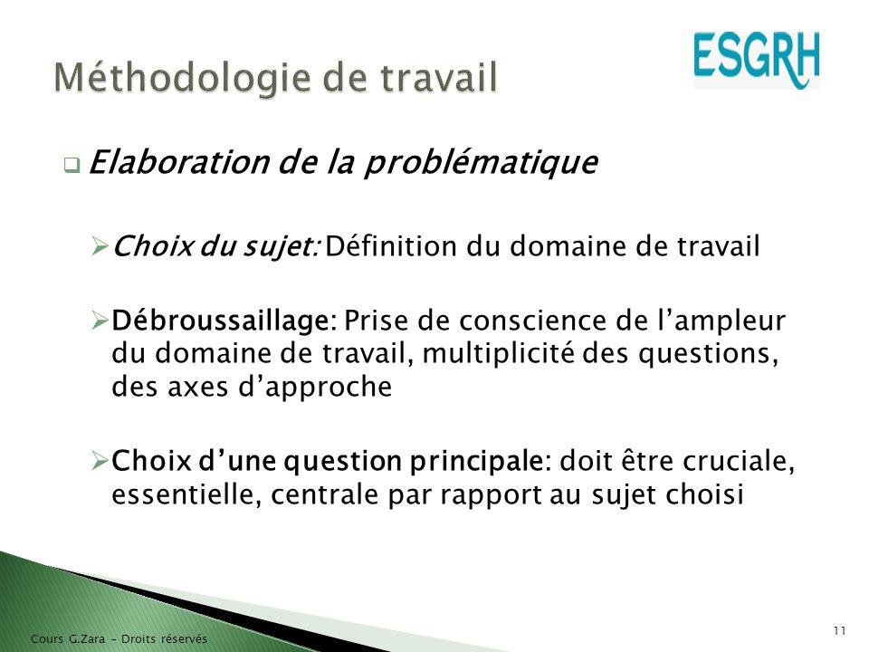  Elaboration de la problématique  Choix du sujet: Définition du domaine de travail  Débroussaillage: Prise de conscience de l'ampleur du domaine de