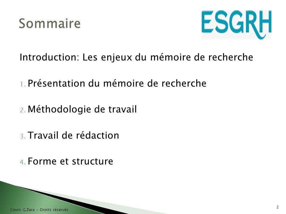 Introduction: Les enjeux du mémoire de recherche 1. Présentation du mémoire de recherche 2. Méthodologie de travail 3. Travail de rédaction 4. Forme e