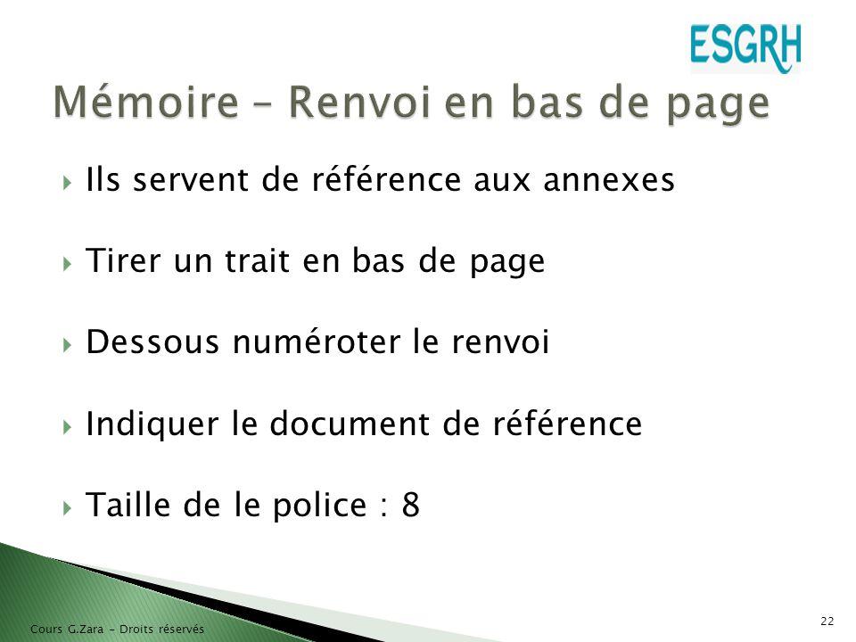  Ils servent de référence aux annexes  Tirer un trait en bas de page  Dessous numéroter le renvoi  Indiquer le document de référence  Taille de l
