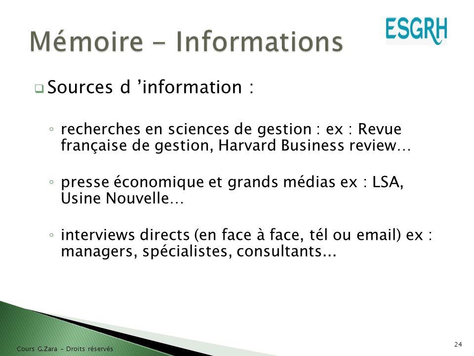  Sources d 'information : ◦ recherches en sciences de gestion : ex : Revue française de gestion, Harvard Business review… ◦ presse économique et gran