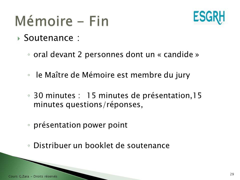  Soutenance : ◦ oral devant 2 personnes dont un « candide » ◦ le Maître de Mémoire est membre du jury ◦ 30 minutes :15 minutes de présentation,15 min