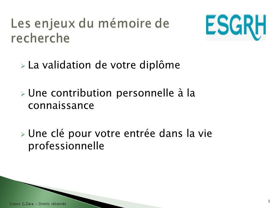  La validation de votre diplôme  Une contribution personnelle à la connaissance  Une clé pour votre entrée dans la vie professionnelle 3 Cours G.Za