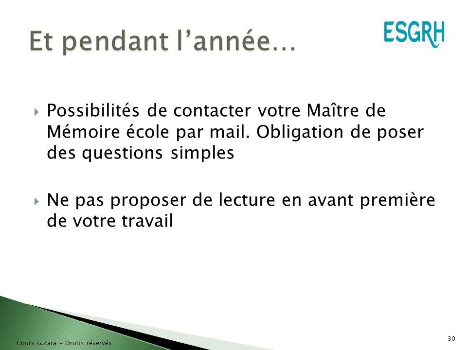  Possibilités de contacter votre Maître de Mémoire école par mail. Obligation de poser des questions simples  Ne pas proposer de lecture en avant pr