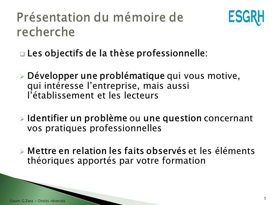  Les objectifs de la thèse professionnelle:  Développer une problématique qui vous motive, qui intéresse l'entreprise, mais aussi l'établissement et