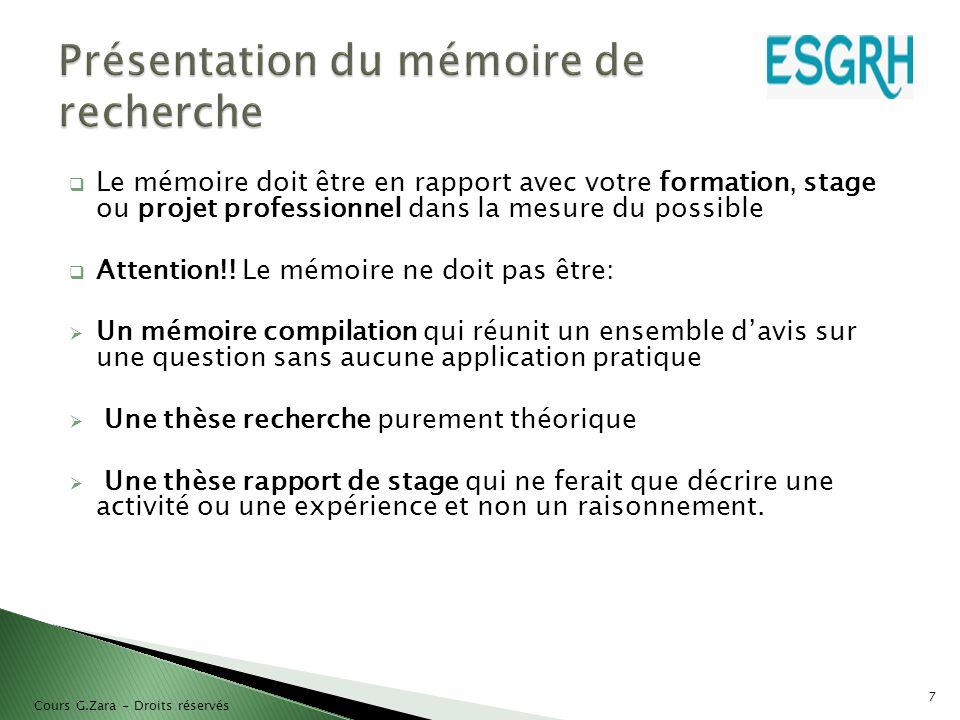  Avant la soutenance, remettre le mémoire à l'école en deux exemplaires identiques dont l'un sous format électronique :  Août 2013 28 Cours G.Zara - Droits réservés