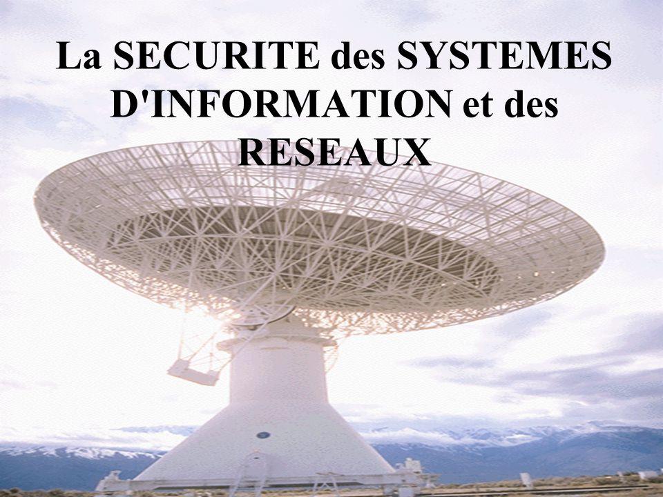 2 La SECURITE des SYSTEMES D INFORMATION et des RESEAUX