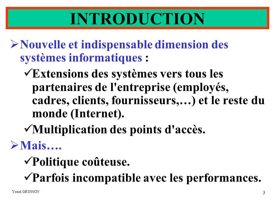 Yonel GRUSSON 3  Nouvelle et indispensable dimension des systèmes informatiques : Extensions des systèmes vers tous les partenaires de l'entreprise (