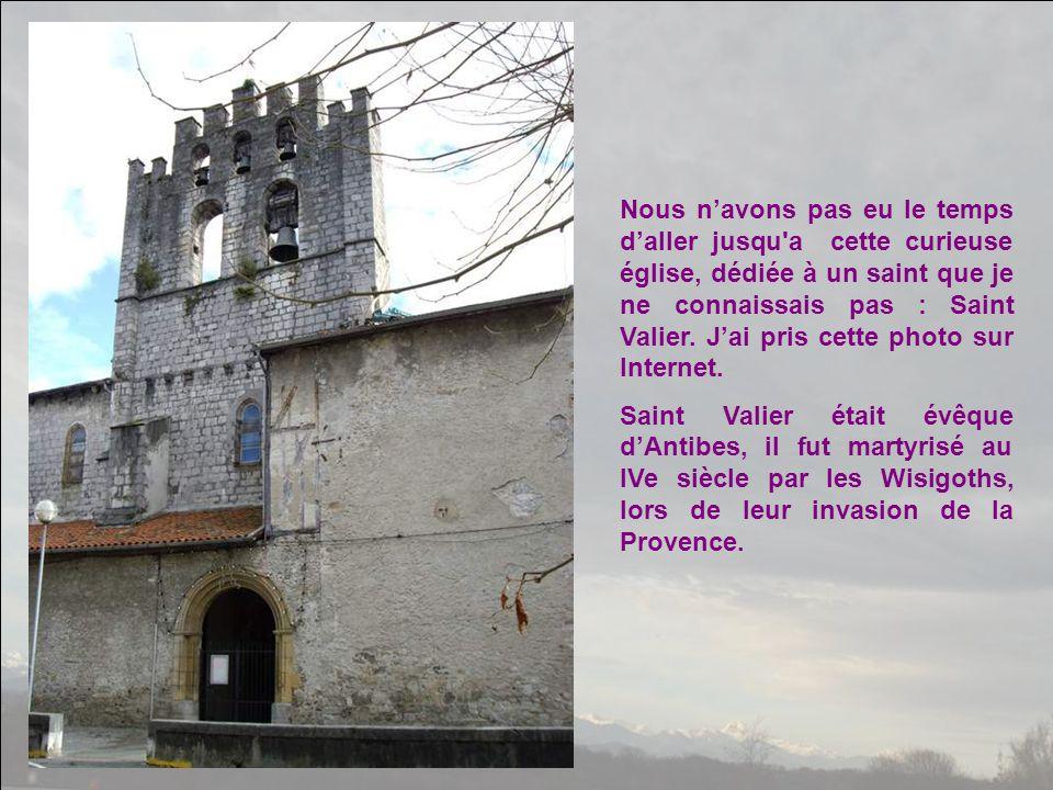 Nous n'avons pas eu le temps d'aller jusqu a cette curieuse église, dédiée à un saint que je ne connaissais pas : Saint Valier.