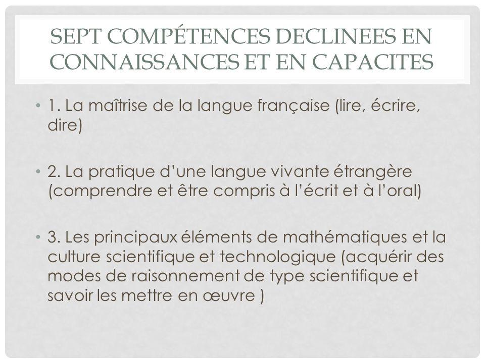 SEPT COMPÉTENCES DECLINEES EN CONNAISSANCES ET EN CAPACITES 1.