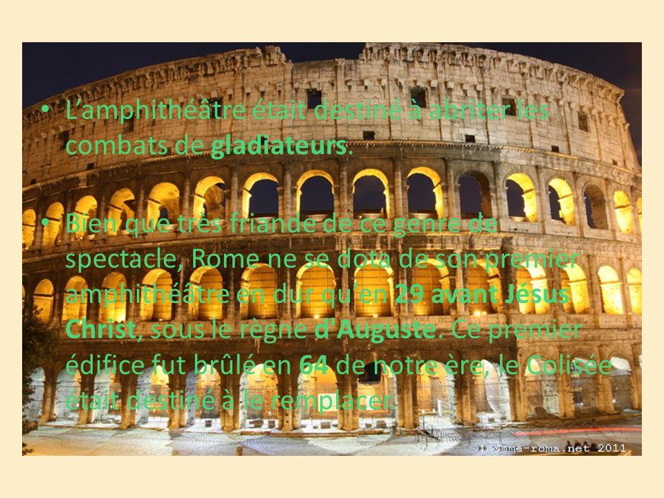 L'amphithéâtre était destiné à abriter les combats de gladiateurs. Bien que très friande de ce genre de spectacle, Rome ne se dota de son premier amph