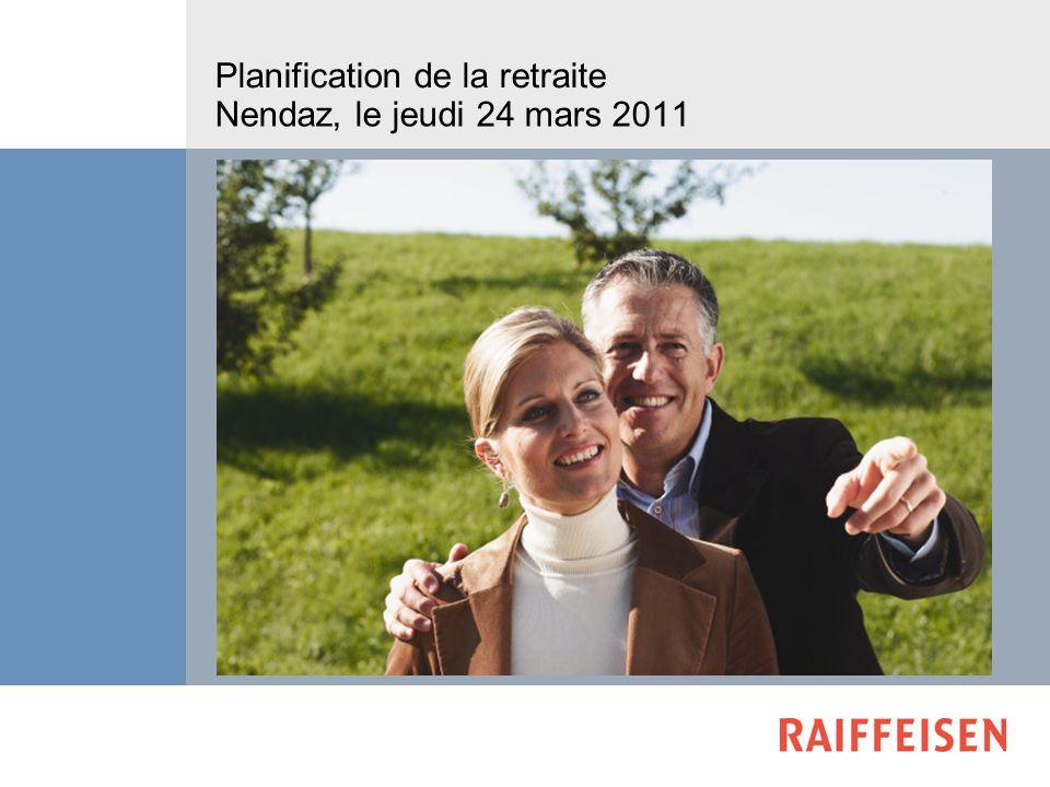 Planification de la retraite Nendaz, le jeudi 24 mars 2011