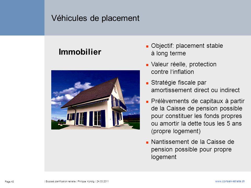 Page 43 www.conseil-retraite.ch | Exposé planification retraite | Philippe Kündig | 24.03.2011 Immobilier Objectif: placement stable à long terme Vale