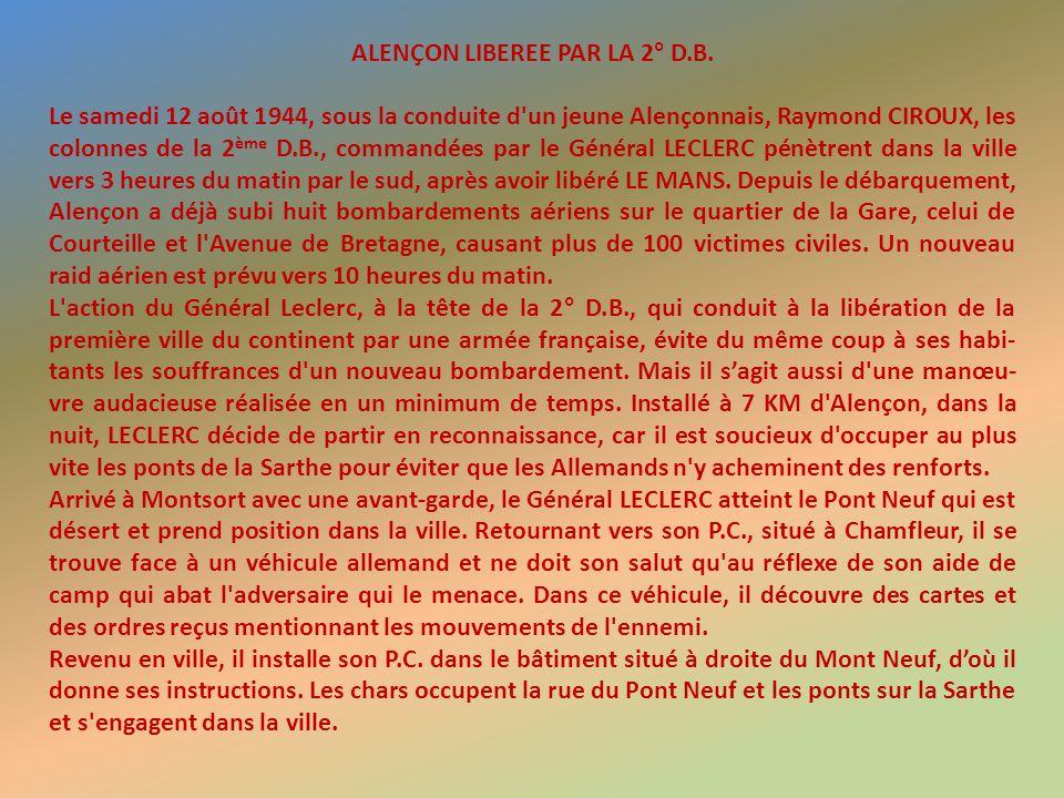 Voici le texte inscrit sur le panneau que vous pouvez voir sur cette maison : ICI, le GENERAL LECLERC, libérateur de la Ville d'Alençon, établit son p