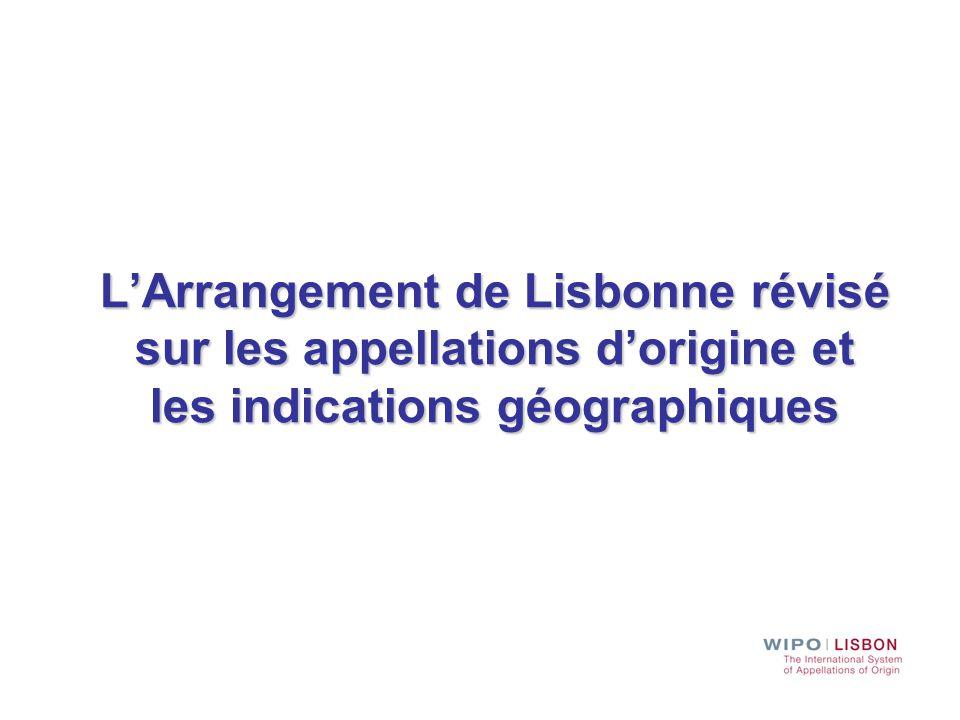 L'Arrangement de Lisbonne révisé sur les appellations d'origine et les indications géographiques