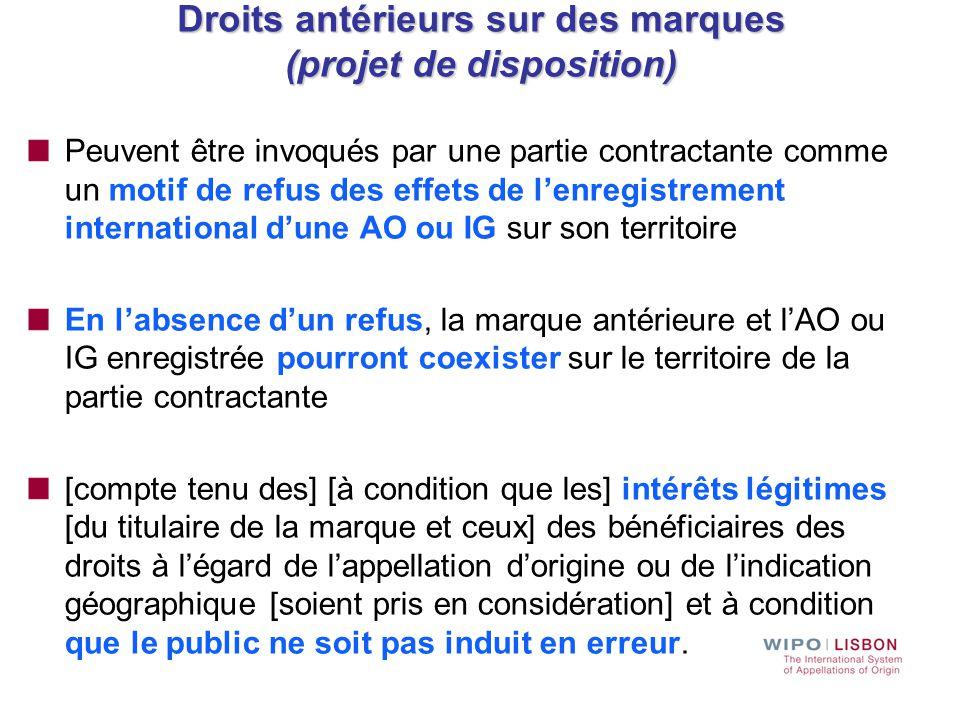 Droits antérieurs sur des marques (projet de disposition) Peuvent être invoqués par une partie contractante comme un motif de refus des effets de l'en