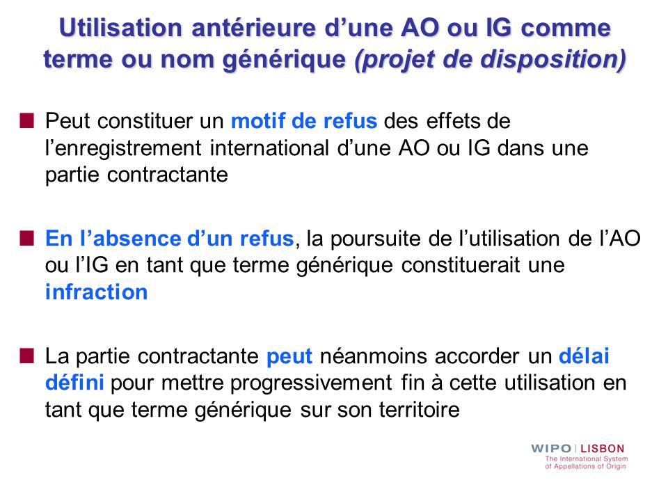 Utilisation antérieure d'une AO ou IG comme terme ou nom générique (projet de disposition) Peut constituer un motif de refus des effets de l'enregistr
