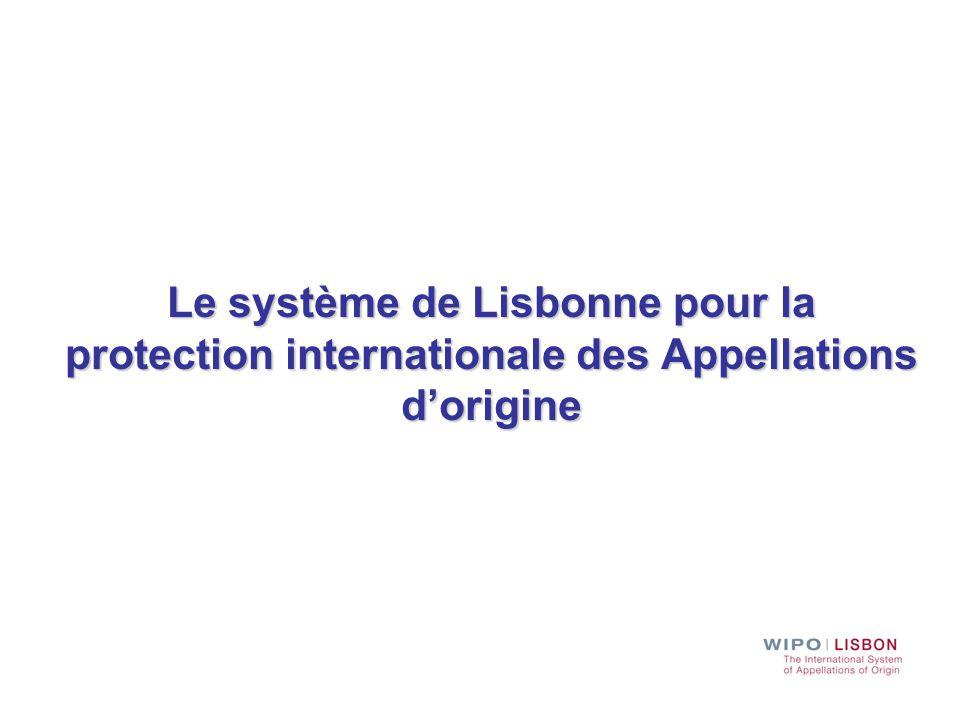 Bref aperçu de l'Arrangement de Lisbonne Il a été établi afin de faciliter la protection internationale des appellations d'origine(AO) au moyen d'une procédure d'enregistrement unique Administré par l'OMPI, qui maintient le Registre International des AO Définition de l'AO : la dénomination géographique d'un pays, d'une région ou d'une localité servant à désigner un produit qui en est originaire et dont la qualité ou les caractères sont dus exclusivement ou essentiellement au milieu géographique, comprenant les facteurs naturels et les facteurs humains.