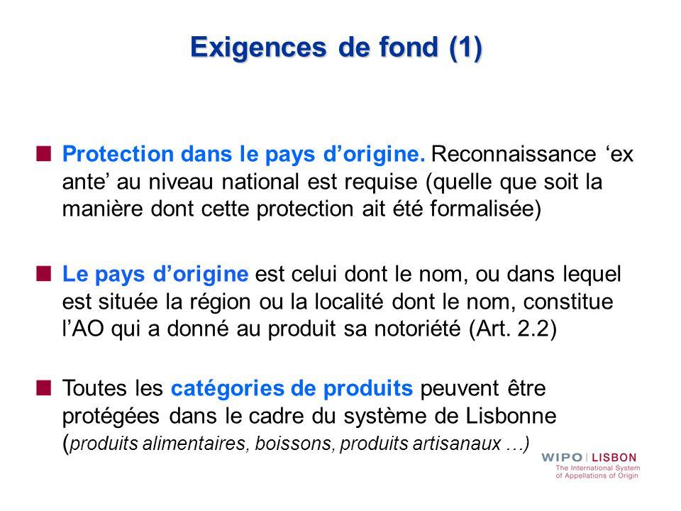 Exigences de fond (1) Protection dans le pays d'origine. Reconnaissance 'ex ante' au niveau national est requise (quelle que soit la manière dont cett