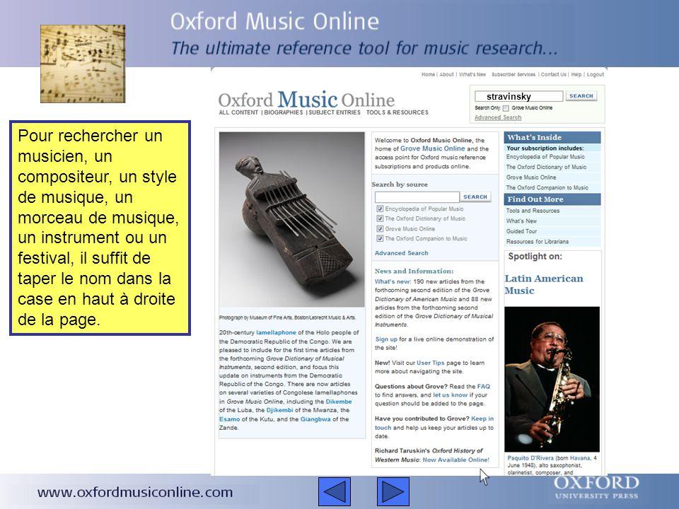 Oxford Music Online est le portail de recherche de Grove Music Online, primé à plusieurs reprises, représentant l'autorité suprême de tous aspects de la musique allant de Bach aux Blues.