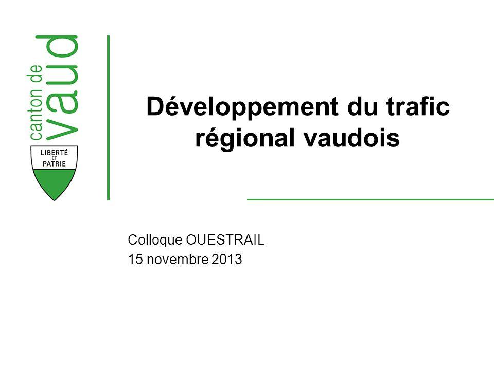 Développement du trafic régional vaudois Colloque OUESTRAIL 15 novembre 2013