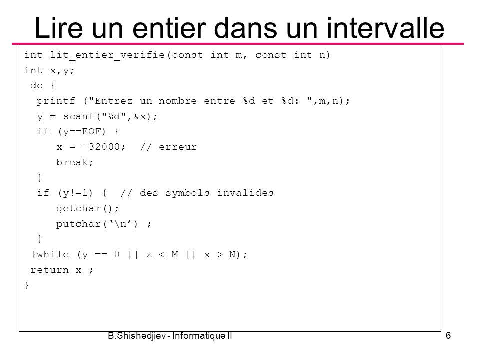 B.Shishedjiev - Informatique II7 Fonction ppcm Initalisation ma=a, mb=b ma,mb int ppcm (a,b) ma  mb ma<mb ma+=amb+=b return ma fin oui non mamb 1824 3624 3648 5448 5472