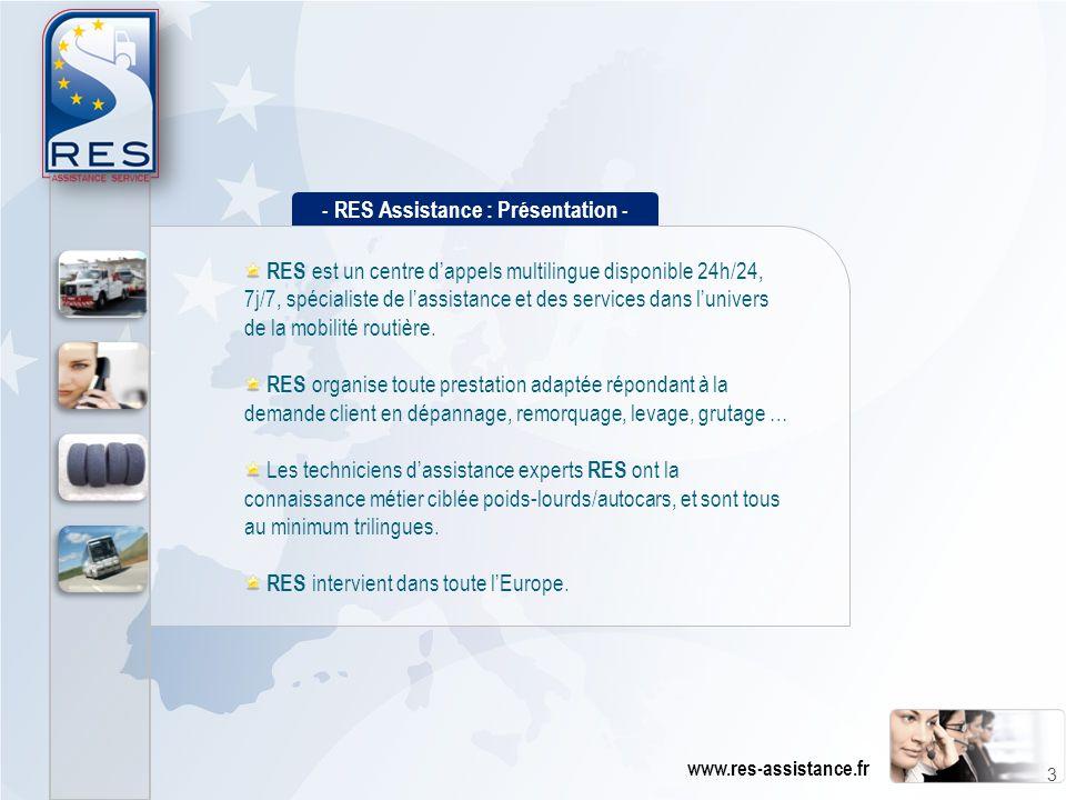- RES Assistance : Présentation - RES est un centre d'appels multilingue disponible 24h/24, 7j/7, spécialiste de l'assistance et des services dans l'u
