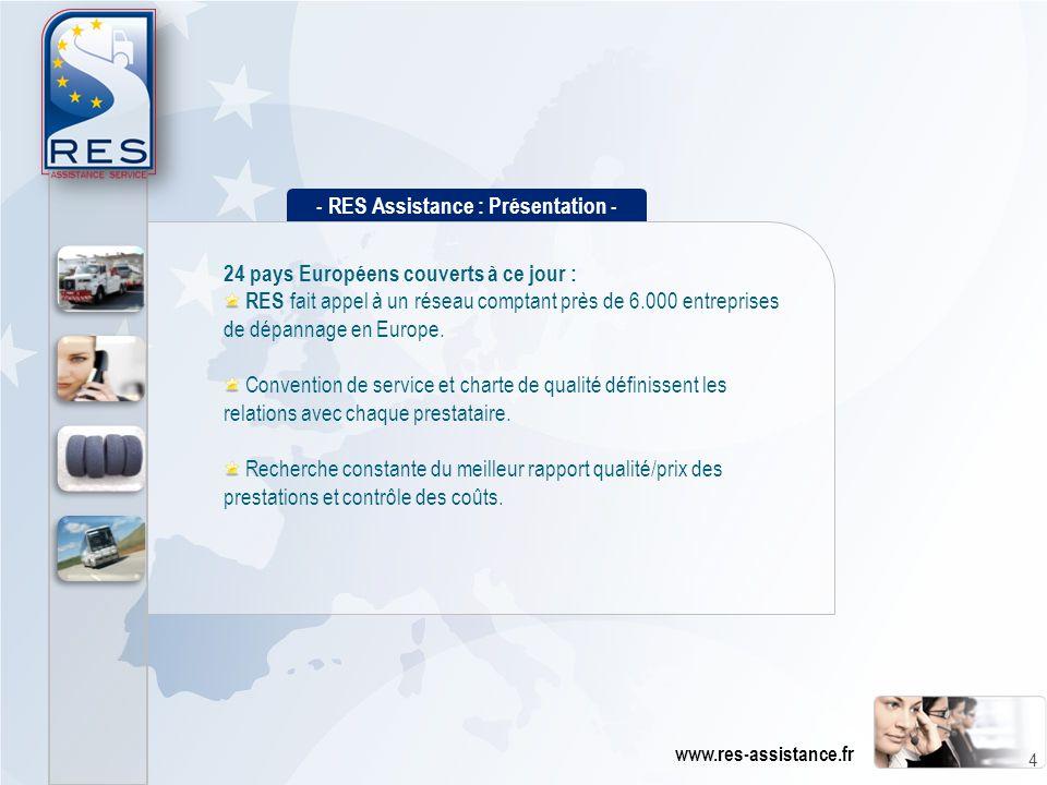 24 pays Européens couverts à ce jour : RES fait appel à un réseau comptant près de 6.000 entreprises de dépannage en Europe. Convention de service et