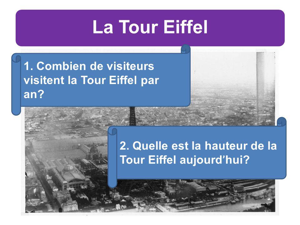 La Tour Eiffel 1. Combien de visiteurs visitent la Tour Eiffel par an.