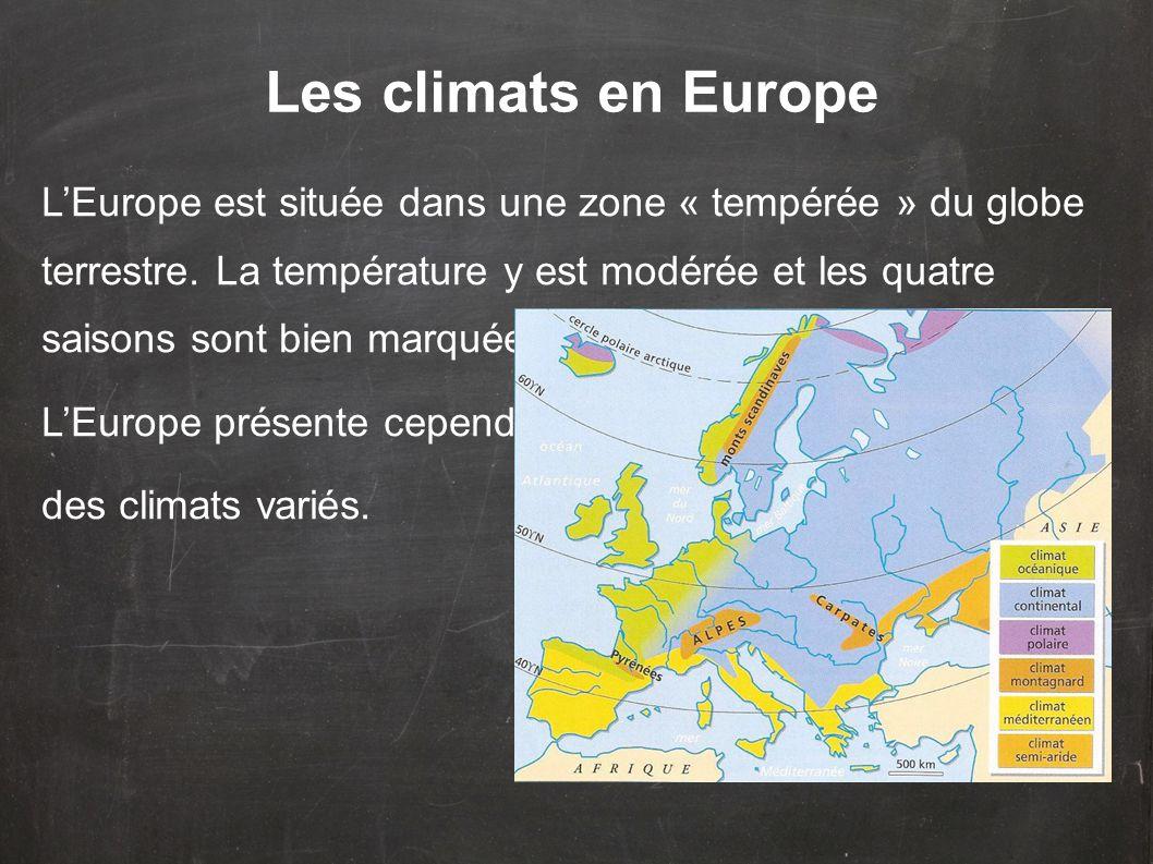 Le climat océanique qui va du Portugal à la Norvège, se caractérise par un grand nombre de jours de pluie, des hivers doux et des étés frais.