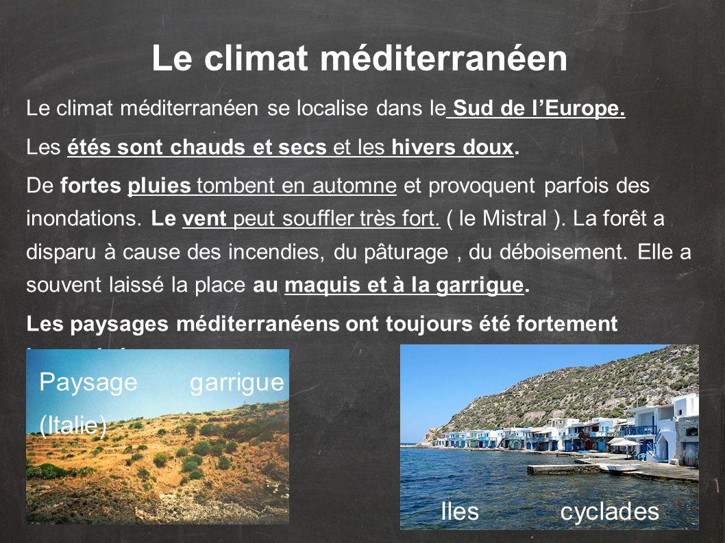 Le climat méditerranéen se localise dans le Sud de l'Europe.