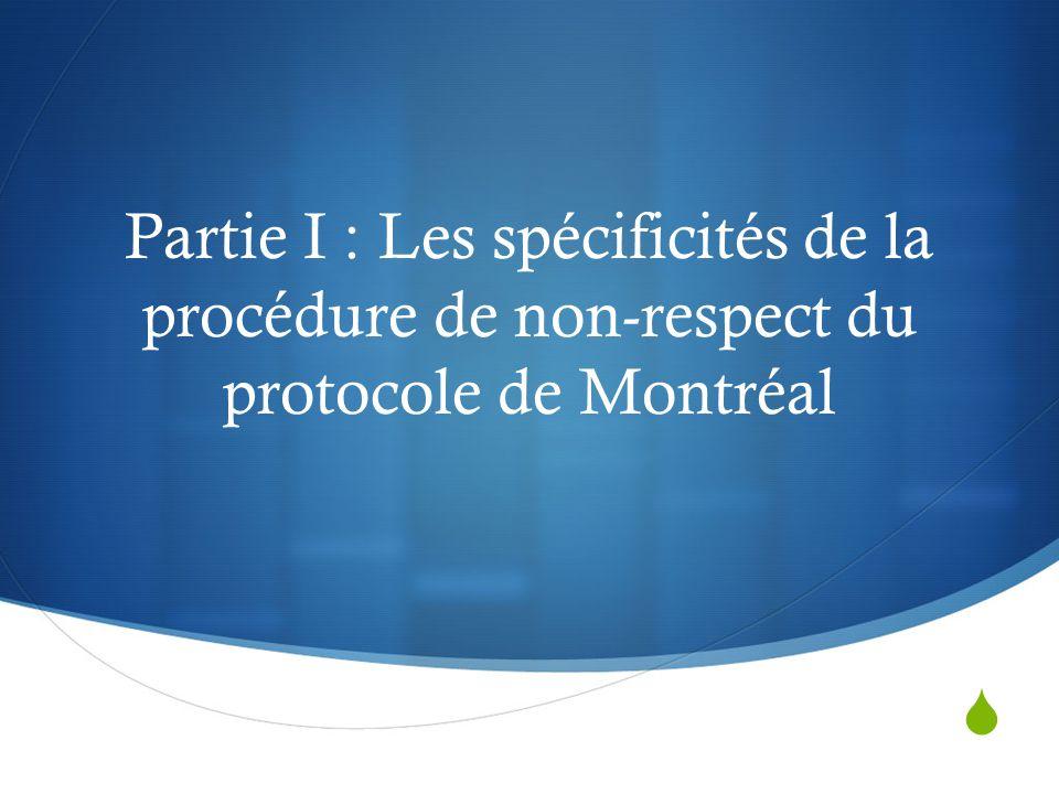  Partie I : Les spécificités de la procédure de non-respect du protocole de Montréal