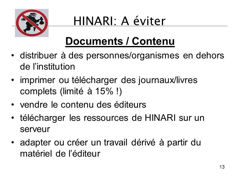 HINARI: A éviter Documents / Contenu distribuer à des personnes/organismes en dehors de l'institution imprimer ou télécharger des journaux/livres comp