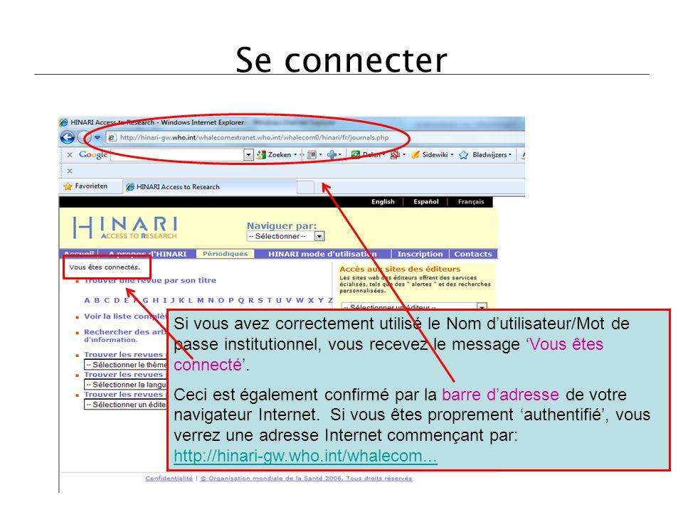 Se connecter Si vous avez correctement utilisé le Nom d'utilisateur/Mot de passe institutionnel, vous recevez le message 'Vous êtes connecté'. Ceci es