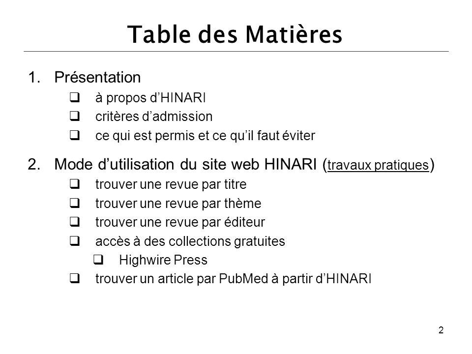 Table des Matières 1.Présentation  à propos d'HINARI  critères d'admission  ce qui est permis et ce qu'il faut éviter 2.Mode d'utilisation du site