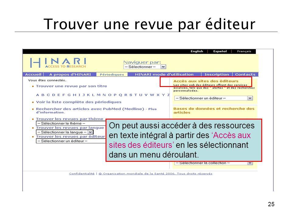 Trouver une revue par éditeur On peut aussi accéder à des ressources en texte intégral à partir des 'Accès aux sites des éditeurs' en les sélectionnan