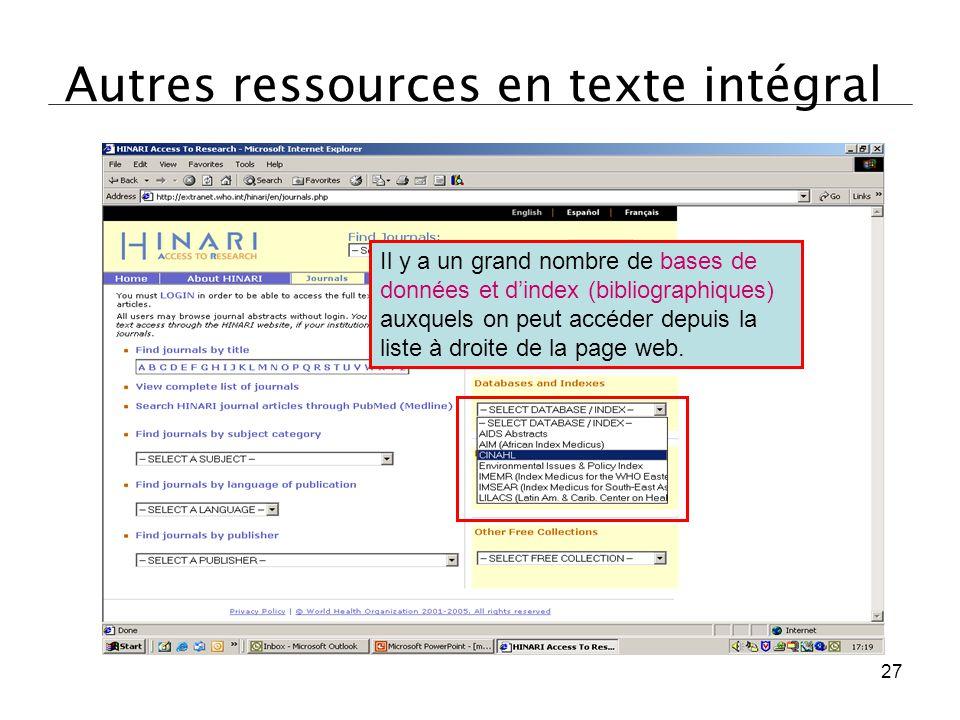Autres ressources en texte intégral Il y a un grand nombre de bases de données et d'index (bibliographiques) auxquels on peut accéder depuis la liste
