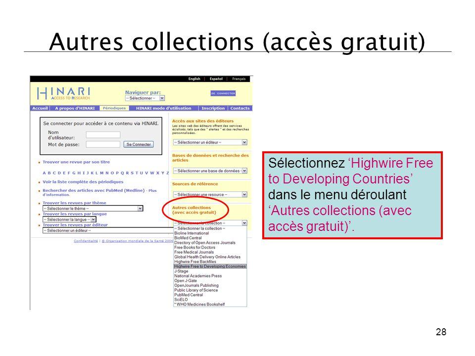 Autres collections (accès gratuit) Sélectionnez 'Highwire Free to Developing Countries' dans le menu déroulant 'Autres collections (avec accès gratuit
