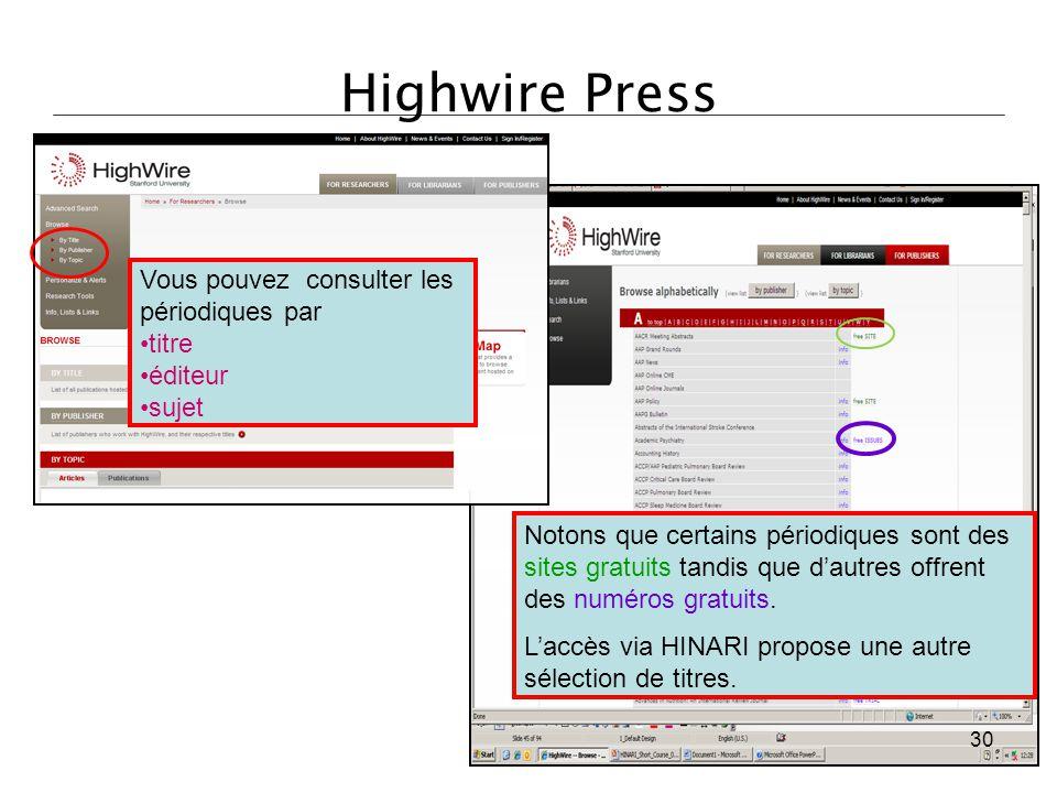 Highwire Press Notons que certains périodiques sont des sites gratuits tandis que d'autres offrent des numéros gratuits. L'accès via HINARI propose un