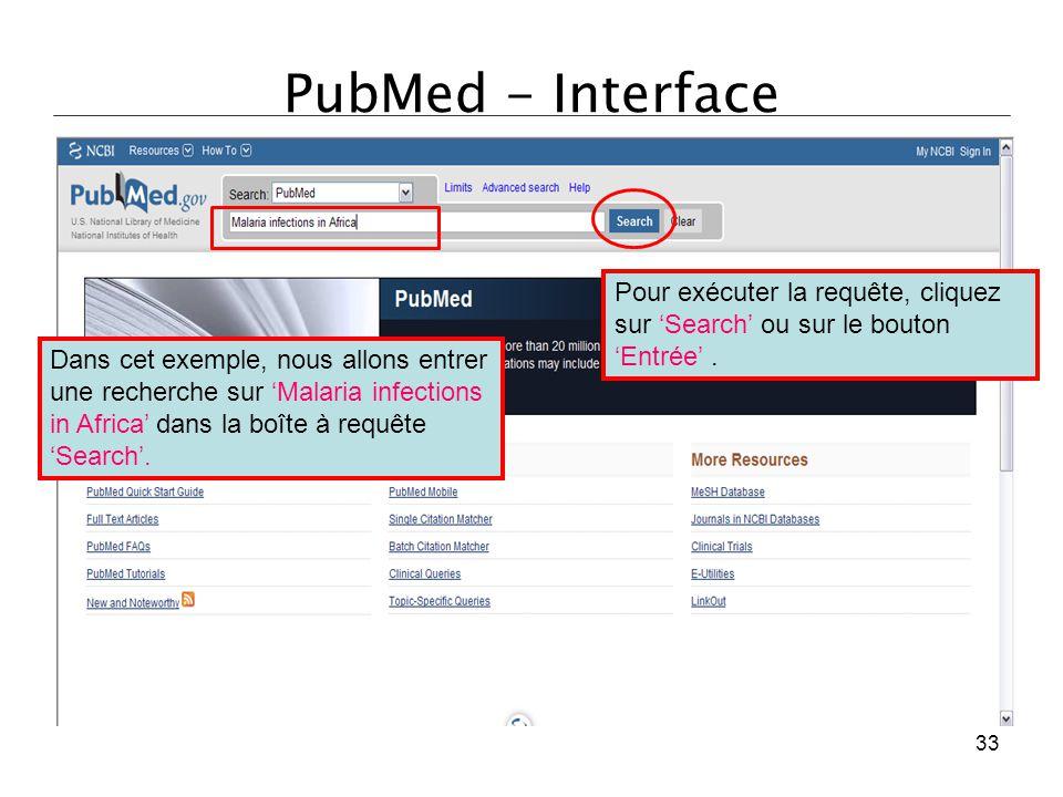 PubMed - Interface Dans cet exemple, nous allons entrer une recherche sur 'Malaria infections in Africa' dans la boîte à requête 'Search'. Pour exécut