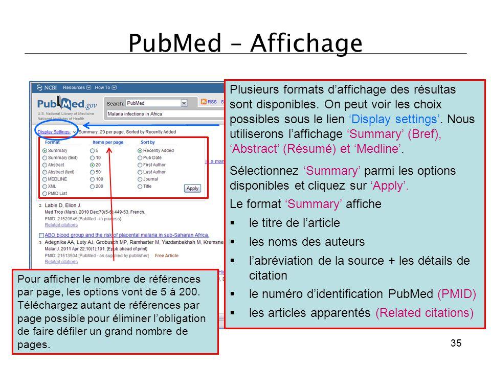 PubMed – Affichage Plusieurs formats d'affichage des résultas sont disponibles. On peut voir les choix possibles sous le lien 'Display settings'. Nous