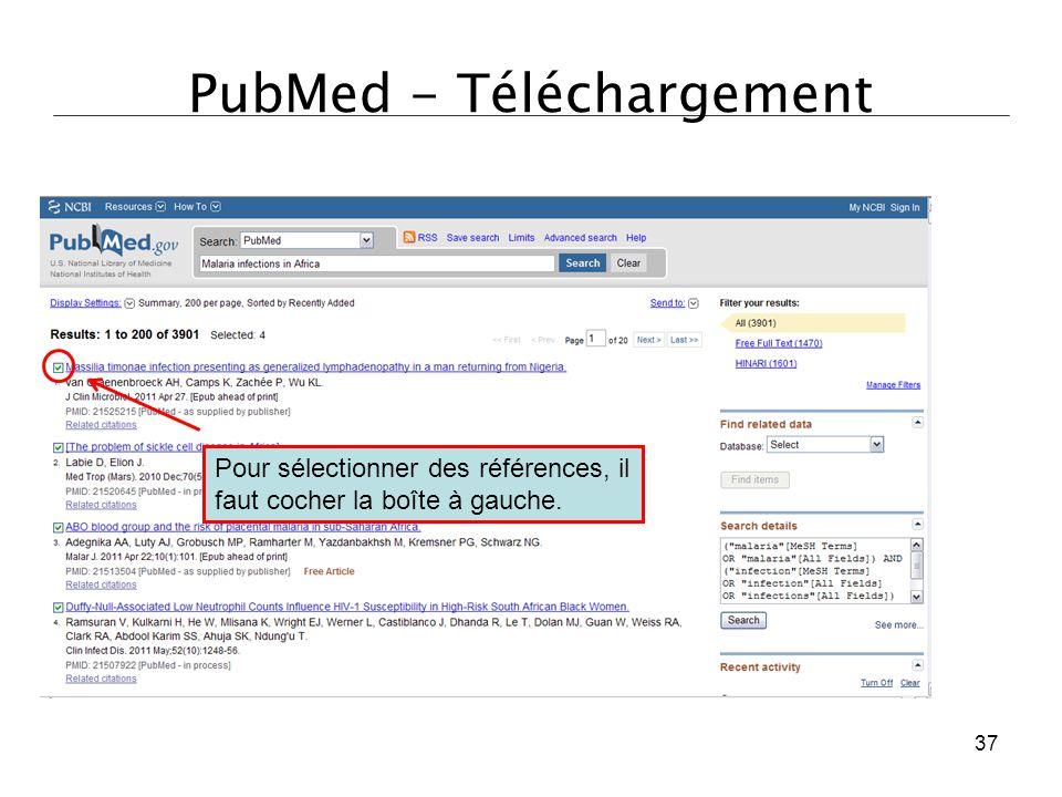 PubMed - Téléchargement Pour sélectionner des références, il faut cocher la boîte à gauche. 37