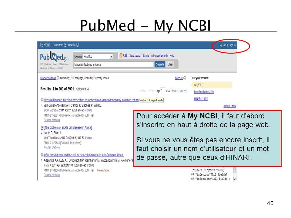 PubMed - My NCBI Pour accéder à My NCBI, il faut d'abord s'inscrire en haut à droite de la page web. Si vous ne vous êtes pas encore inscrit, il faut